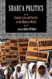 Shari'a Politics - Islamic Law and Society in the Modern World.