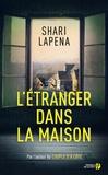 Shari Lapena - L'étranger dans la maison.