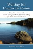 Sharlene Hesse-Biber - Waiting for Cancer to Come.