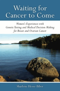 Sharlene Hesse-Biber - Waiting for Cancer to Come.