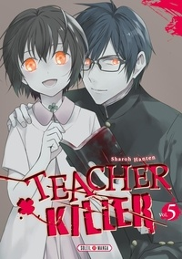 Sharoh Hanten - Teacher Killer Tome 5 : .