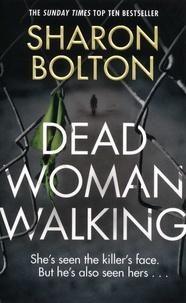 Sharon Bolton - Dead Woman Walking.