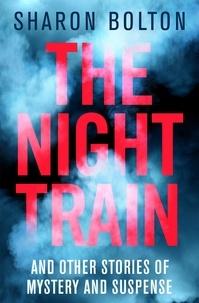 Sharon Bolton - The Night Train.