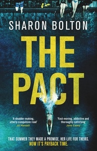 Sharon Bolton - The Pact - A dark and compulsive thriller about secrets, privilege and revenge.