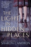 Sharon Cameron - The Light in Hidden Places.