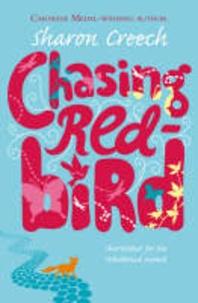 Sharon Creech - Chasing Red-Bird.