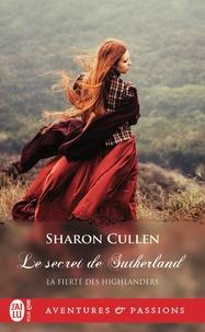 Sharon Cullen - La fierté des Highlanders Tome 1 : Le secret des Sutherland.
