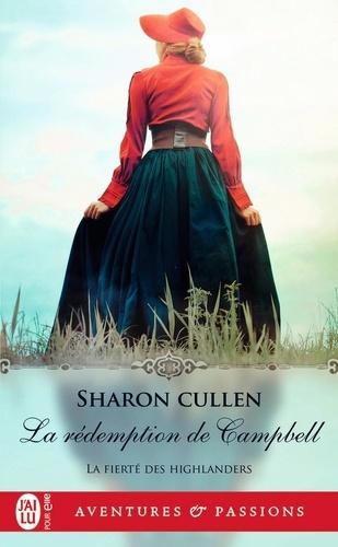 Sharon Cullen - La fierté des Highlanders Tome 3 : La rédemption de Campbell.
