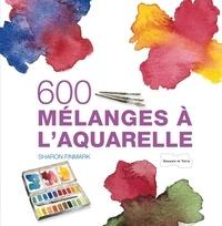 Sharon Finmark - 600 mélanges à l'aquarelle.