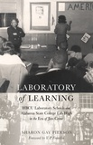 Sharon gay Pierson - Laboratory of Learning - HBCU Laboratory Schools and Alabama State College Lab High in the Era of Jim Crow.