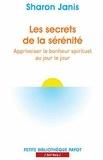 Sharon Janis - Les secrets de la sérénité - Apprivoiser le bonheur spirituel au jour le jour.