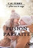 Sharon Kena - Flirt sous la neige - Fusion parfaite, T1.