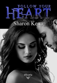 Sharon Kena - Follow your heart.