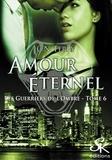 Sharon Kena - Les guerriers de l'ombre 6 : Amour éternel.