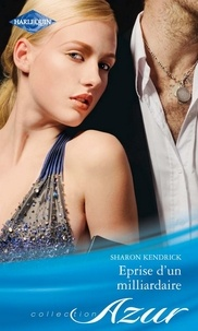 Sharon Kendrick - Eprise d'un milliardaire.