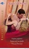 Sharon Kendrick et Alexandra Sellers - Exquise vengeance - Passion pour un cheikh - Princesse d'un jour.