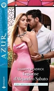 Sharon Kendrick - L'épouse d'Alejandro Sabato.