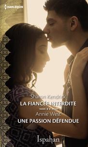 Sharon Kendrick et Annie West - La fiancée interdite - Une passion défendue.