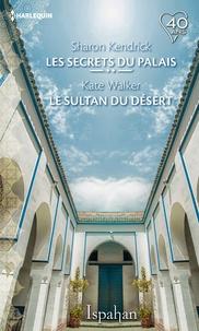 Sharon Kendrick - Les secrets du palais - Le sultan du désert.