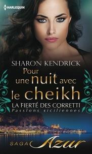 Sharon Kendrick - Pour une nuit avec le cheikh - T5 - La fierté des Corretti : Passions siciliennes.