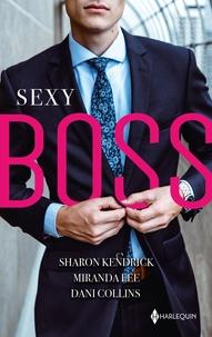 Sharon Kendrick et Miranda Lee - Sexy Boss - Milliardaire et patron - Attirée par son patron - Une idylle avec son patron.