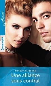 Téléchargez-le ebooks Une alliance sous contrat (French Edition) 9782280435703 CHM MOBI par Sharon Kendrick