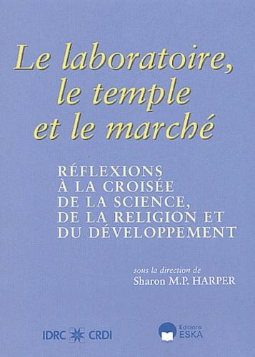 Sharon-M-P Harper - Le laboratoire, le temple et le marché - Réflexions à la croisée de la science, de la religion et du développement.