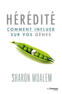 Sharon Moalem - Hérédité - Comment influer sur vos gènes.