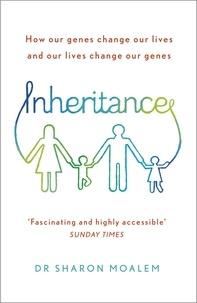 Sharon Moalem - Inheritance - How Our Genes Change Our Lives, and Our Lives Change Our Genes.