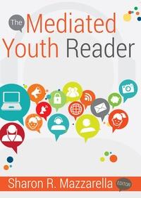 Sharon r. Mazzarella - The Mediated Youth Reader.
