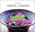 Sharon Salzberg - Pour l'amour et la sagesse - 14 pratiques essentielles. 2 CD audio