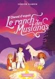 Sharon Siamon - Le ranch des Mustangs - Cheval d'espoir.