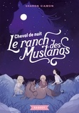 Sharon Siamon - Le ranch des mustangs - Cheval de nuit.