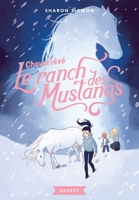 Sharon Siamon - Le ranch des mustangs Tome 1 : Cheval rêvé.