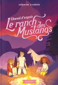 Sharon Siamon - Le ranch des mustangs Tome 10 : Cheval d'espoir.