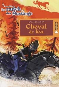 Sharon Siamon - Le ranch des mustangs Tome 2 : Cheval de feu.