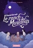 Sharon Siamon - Le ranch des mustangs Tome 3 : Cheval de nuit.