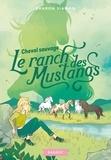Sharon Siamon - Le ranch des mustangs Tome 4 : Cheval sauvage.