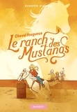 Sharon Siamon - Le ranch des mustangs Tome 5 : Cheval fougueux.