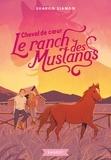 Sharon Siamon - Le ranch des mustangs Tome 8 : Cheval de coeur.