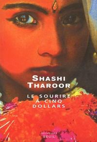 Shashi Tharoor - Le sourire à cinq dollars.