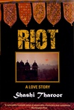 Shashi Tharoor - Riot - A Love Story.
