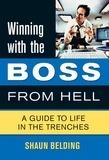 Shaun Belding et Art Horn - Winning with the Boss from Hell - A Survival Guide.