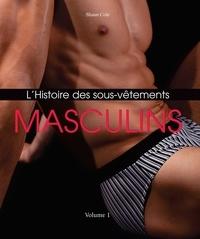 Shaun Cole - L'Histoire des Sous-Vêtements Masculins.