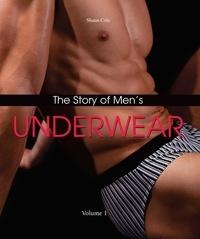 Shaun Cole - The Story of Men's Underwear.