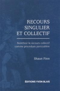 Recours singulier et collectif - Redéfinir le recours collectif comme procédure particulière.pdf