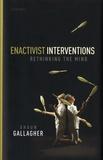 Shaun Gallagher - Enactivist Interventions - Rethinking the Mind.