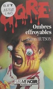 Shaun Hutson et Claude Mallerin - Ombres effroyables.