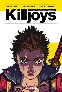 Shaun Simon et Gerard Way - La vraie vie des fabuleux Killjoys.