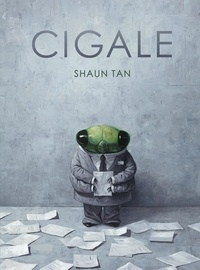 Shaun Tan - Cigale.